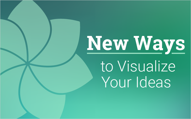 new-ways-to-visualize-your-ideas