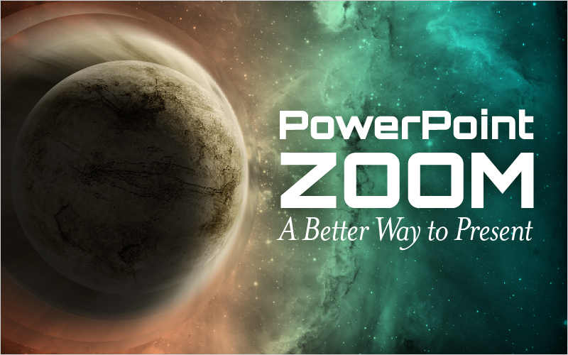powerpoint-zoom-a-better-way-to-present