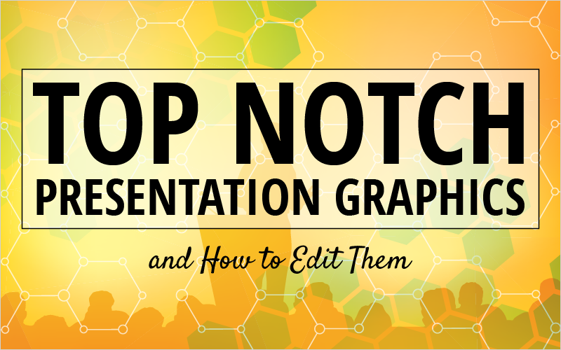 top-notch-presentation-graphics-and-how-to-edit-them
